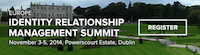 Identity Relationship Management (IRM) Summit in Dublin, Ireland, 3-5 November 2014